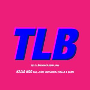 Tule lähemmäs Beibi 2018 (feat. Jenni Vartiainen, Vesala & SANNI)