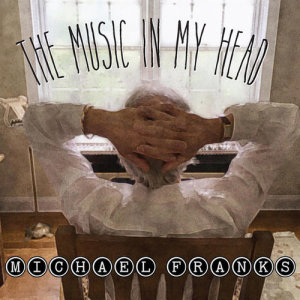 Album The Music In My Head from Michael Franks