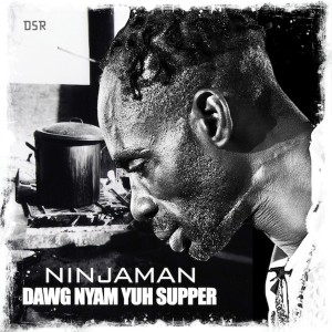 Album Dawg Nyam Yuh Supper from Ninja Man