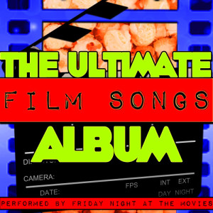 Friday Night At The Movies的專輯The Ultimate Film Songs Album