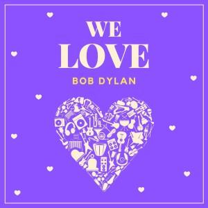 อัลบัม We Love Bob Dylan ศิลปิน Bob Dylan