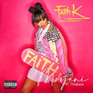 Album Moyeni (feat. Thabsie) (Explicit) from Faith K