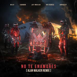 อัลบัม No Te Enamores (Alan Walker Remix) (Explicit) ศิลปิน Alan Walker