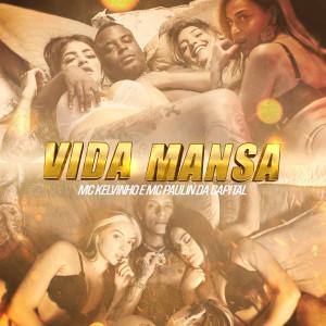 Album Vida Mansa (Explicit) from MC Kelvinho