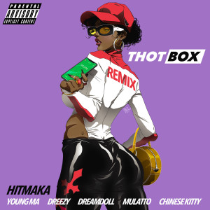 Dreezy的專輯Thot Box (Remix) [feat. Young MA, Dreezy, Mulatto, DreamDoll, Chinese Kitty] (Explicit)