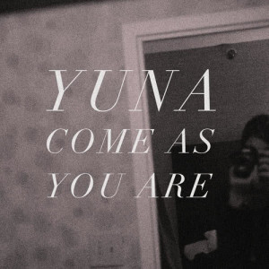 Listen to Come As You Are song with lyrics from Yuna