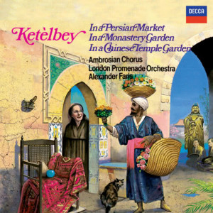 Album Ketèlbey: In a Persian Market, In a Monastery Garden & In a Chinese Temple Garden from London Promenade Orchestra