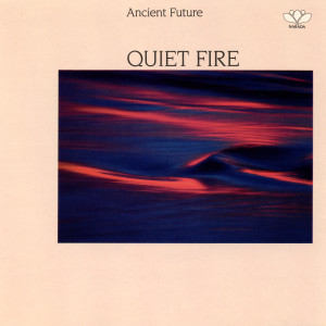 Quiet Fire 1986 Ancient Future
