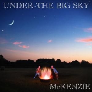 Album Under the Big Sky from McKenzie
