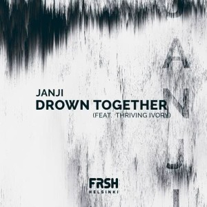 Album Drown Together (feat. Thriving Ivory) from Janji
