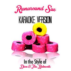 Karaoke - Ameritz的專輯Runaround Sue (Karaoke Version)