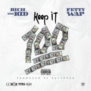 Album Keep It 100 (feat. Fetty Wap) from Rich The Kid