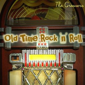 Album Old Time Rock 'n' Roll from The Greasers