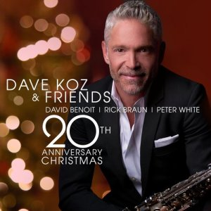 Dave Koz的專輯Dave Koz and Friends 20th Anniversary Christmas