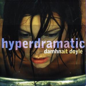 Hyperdramatic 2000 Damhnait Doyle