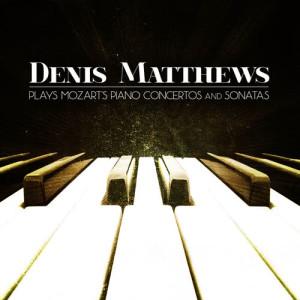 Album Denis Matthews Plays Mozart's Piano Concertos and Sonatas from Denis Matthews