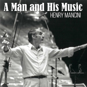 Henry Mancini的專輯A Man And His Music