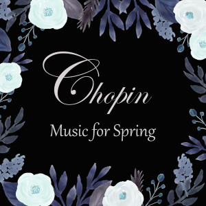 Album Chopin - Music for Spring from Frédéric Chopin