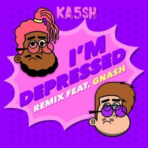 Listen to I'm Depressed (feat. gnash) (Explicit) song with lyrics from Ka5sh