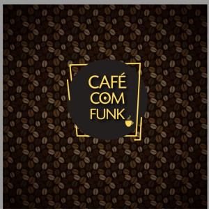 Album Café com Funk (Explicit) from Varios Artistas