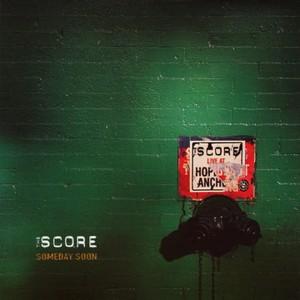 The Score的專輯Someday Soon