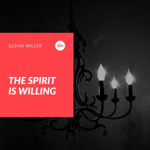 Glenn Miller的專輯The Spirit Is Willing