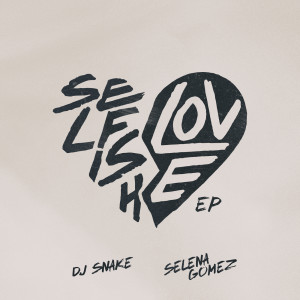 Listen to Selfish Love song with lyrics from DJ Snake