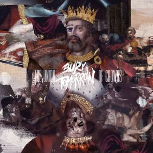 The Union Of Crowns 2018 Bury Tomorrow
