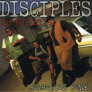 Righteous Funk 1994 Disciples Of Christ