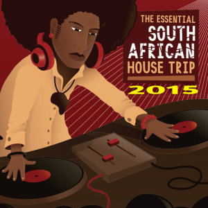 Album The Essential South African House Trip 2015 from Various Artists