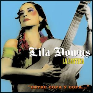 La Cantina 2006 Lila Downs