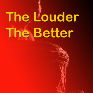 Various Artists的專輯The Louder The Better