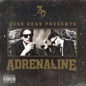 Album Adrenaline (Explicit) from Zeds Dead