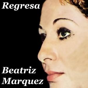 Album Regresa (Remasterizado) from Beatriz Marquez