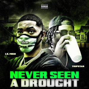 Album Never Seen a Drought (Explicit) from Lil Migo
