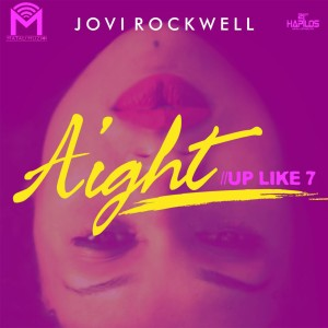 Album Aight (Up Like 7) (Explicit) from Jovi Rockwell