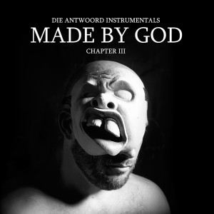 Album MADE BY GOD (Chapter III) from Die Antwoord