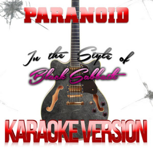 Karaoke - Ameritz的專輯Paranoid (In the Style of Black Sabbath) [Karaoke Version] - Single