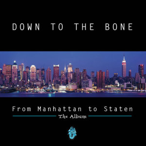 Album From Manhattan to Staten from Down To The Bone