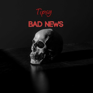 Album Bad News from Tipsy