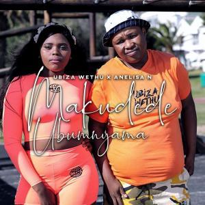 Album Makudede Ubumnyama from Ubiza Wethu