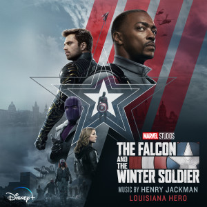 """Henry Jackman的專輯Louisiana Hero (From """"The Falcon and the Winter Soldier"""")"""