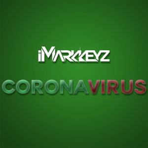 Album Coronavirus (Explicit) from iMarkkeyz
