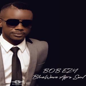 Album Bluewave Afrosoul from Bob'Ezy