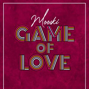 Mooski的專輯Game Of Love