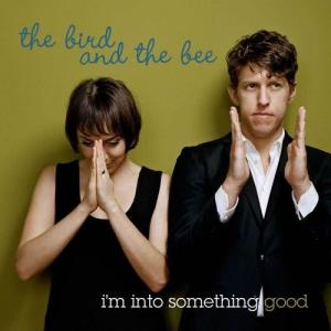 Album I'm Into Something Good from The Bird & The Bee