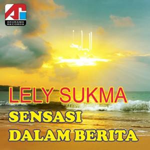 Sensasi Dalam Berita dari Lely Sukma