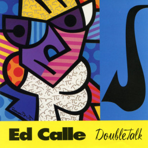 Album Doubletalk from Ed Calle