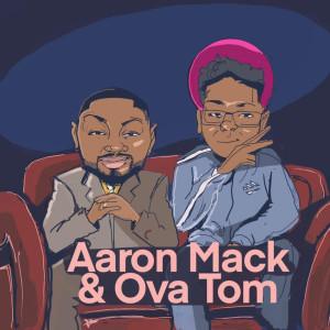 Aaron Mack的專輯Aaron Mack & Ova Tom (Explicit)