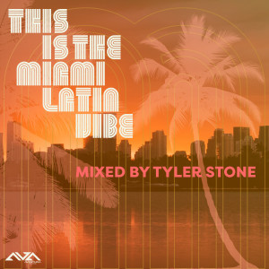 Album This Is the Miami Latin Vibe Mixed by Tyler Stone (DJ Mix) from Varios Artistas